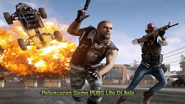 Peluncuran Game PUBG Lite Di Asia
